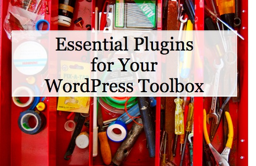 Essential Plugins for your WordPress Toolbox